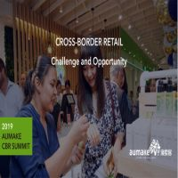 2019 AuMake Cross-border Retail Summit- Challenge and Opportunity