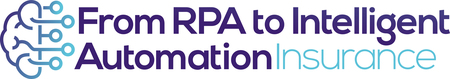 RPA to Intelligent Automation Insurance