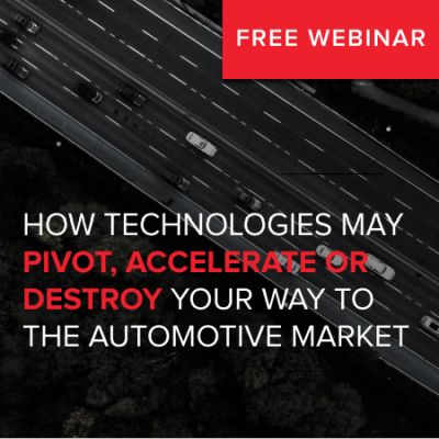 How technologies may accelerate or destroy your way to automotive market