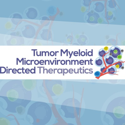 Tumor Myeloid Microenvironment Directed Therapeutics Summit 2021