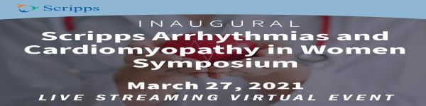 2021 Scripps Arrhythmias and Cardiomyopathy in Women Symposium - Live Streaming CME Event