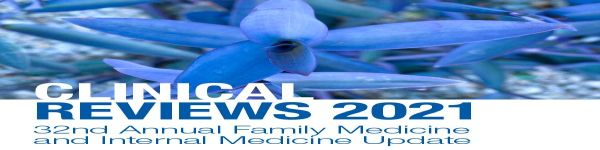 32nd Annual Clinical Reviews: Family Medicine and Internal Medicine Update - LIVESTREAM