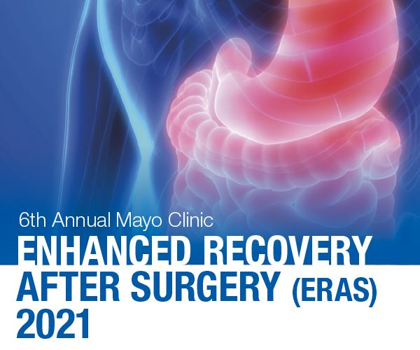 6th Annual Mayo Clinic Enhanced Recovery After Surgery (ERAS) - LIVESTREAM