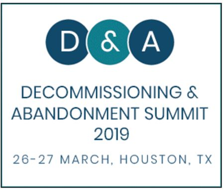 Decommissioning and Abandonment Summit 2019