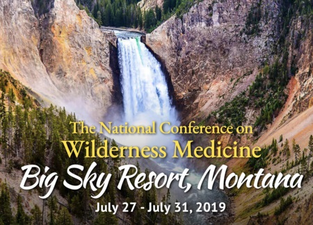 The National Conference on Wilderness Medicine Big Sky Resort, Montana