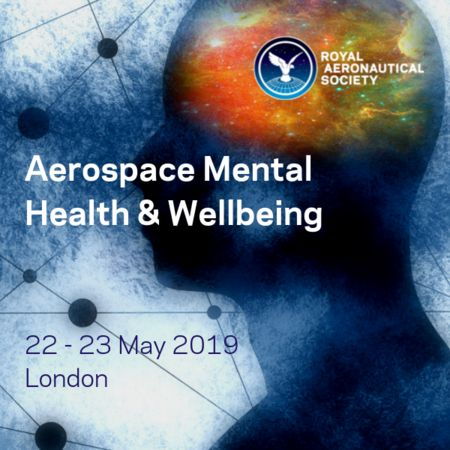 Aerospace Mental Health and Wellbeing Conference RAeS London - 22/23