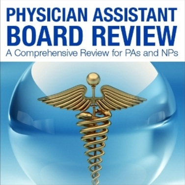 Physician Assistant Board Review-A Comprehensive Review for PAs and NPs